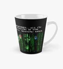 the blue pill .. or the red pill. It's your choice Tall Mug