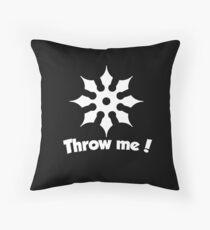 Throw Me! (White on Black) Throw Pillow
