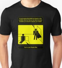 Nobody sees me when I am Skeptic-Man Unisex T-Shirt