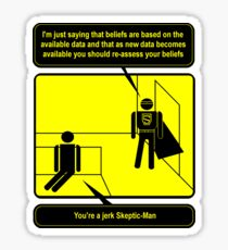 Nobody sees me when I am Skeptic-Man Sticker