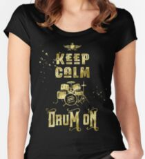 Keep Calm and Drum On Gold Glitter Grunge Women's Fitted Scoop T-Shirt