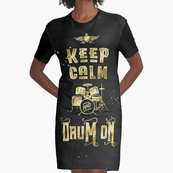 Keep Calm and Drum On Gold Glitter Grunge Graphic T-Shirt Dress