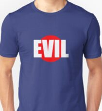 Evil...INDEED T-Shirt