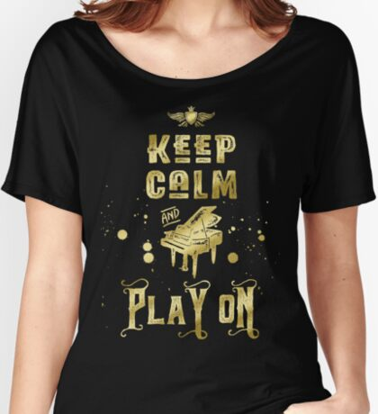 Keep Calm and Play On Gold Piano Grunge Women's Relaxed Fit T-Shirt