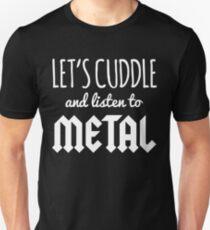 Cuddle Listen To Metal Music Quote Unisex T-Shirt