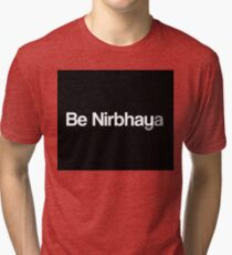 Be Nirbhaya Be Fearless Tri-blend T-Shirt