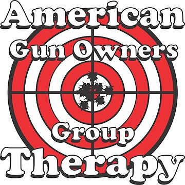 American Gun Owners Group Therapy by MontanaJack