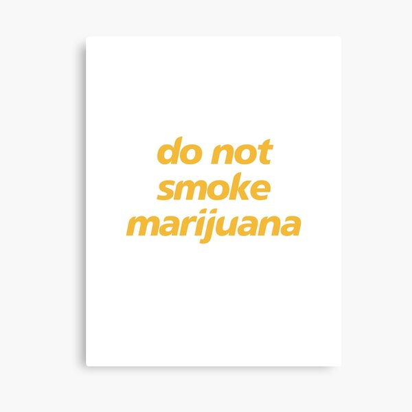 do not smoke marijuana Canvas Print
