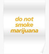 do not smoke marijuana Poster