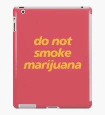 do not smoke marijuana iPad Case/Skin