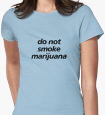 do not smoke marijuana Womens Fitted T-Shirt