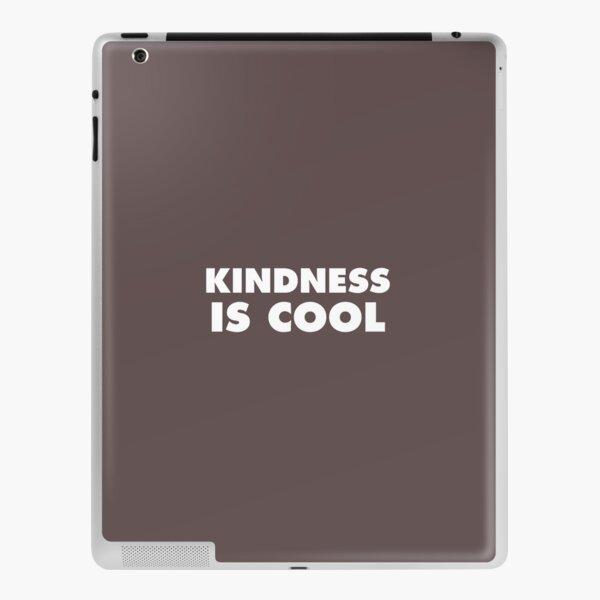 Kindness Is Cool iPad Skin