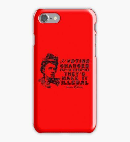 Emma Goldman On Voting iPhone Case/Skin
