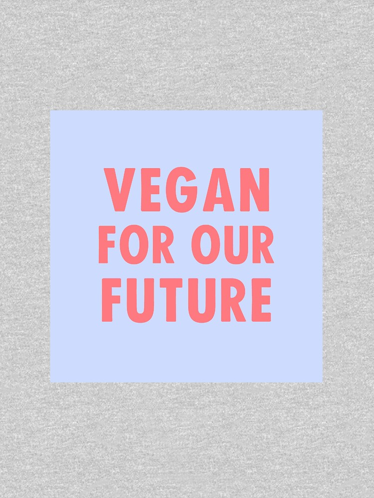 Vegan For Our Future by katinkacares