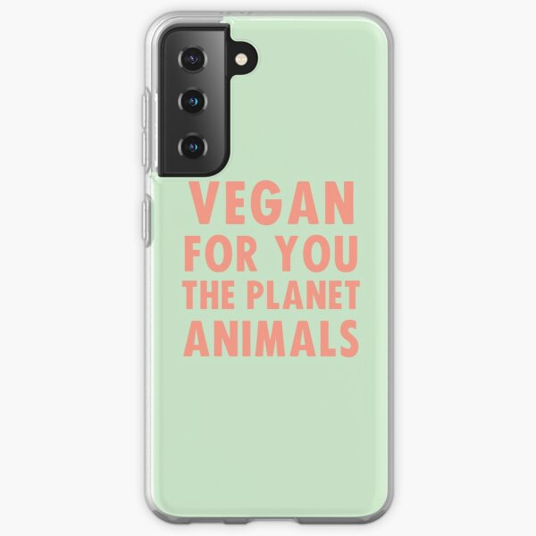 Vegan for you, the planet, animals Samsung Galaxy Soft Case