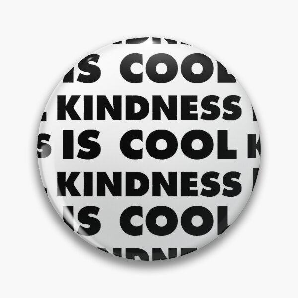 Kindness Is Cool Pin