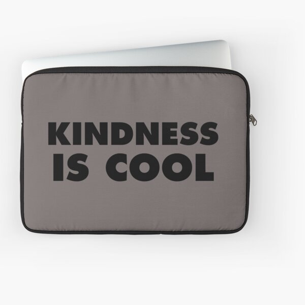 Kindness Is Cool Laptop Sleeve