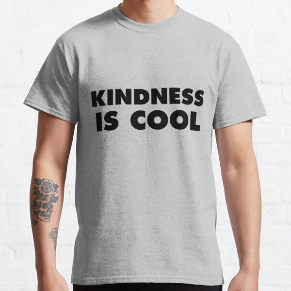 Kindness Is Cool Classic T-Shirt