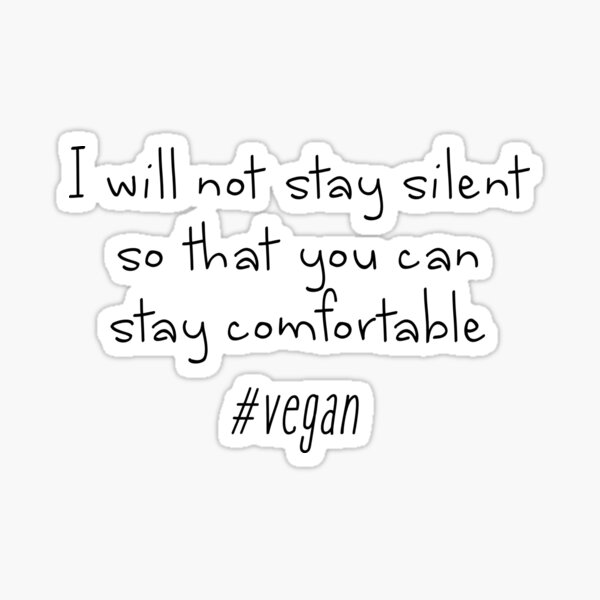 Vegan - I will not stay silent Sticker