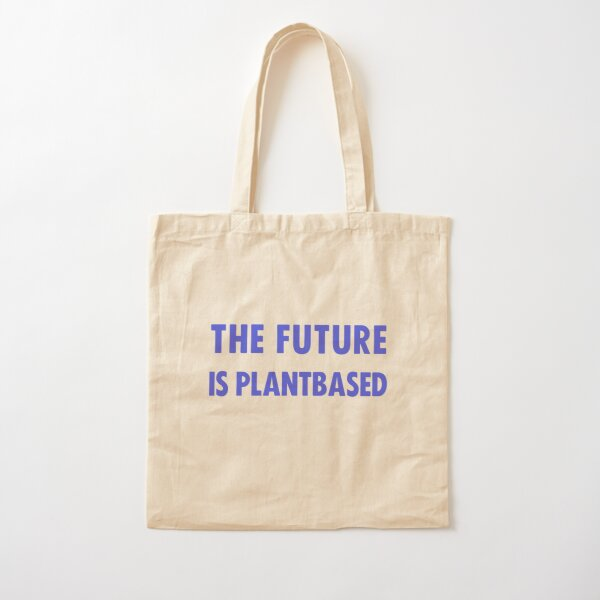 The Future Is Plantbased Cotton Tote Bag