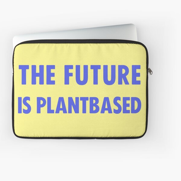 The Future Is Plantbased Laptop Sleeve