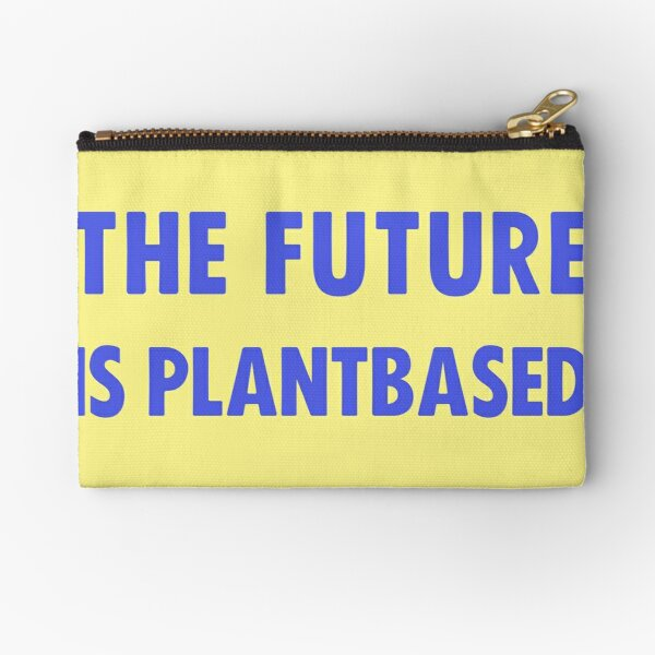 The Future Is Plantbased Zipper Pouch
