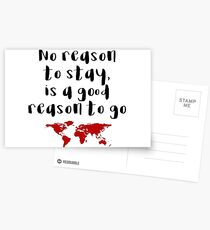 Travel - No reason to stay Postcards