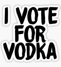 i vote for vodka sticker Sticker
