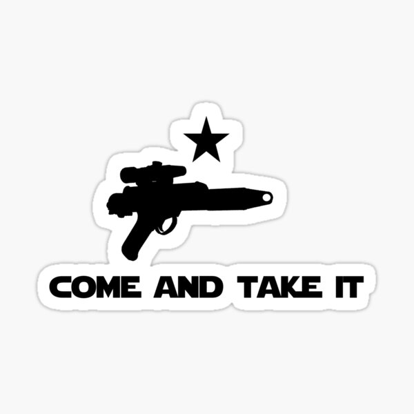Come and Take This Blaster Sticker