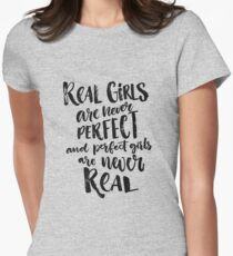 Real girls are never perfect Womens Fitted T-Shirt