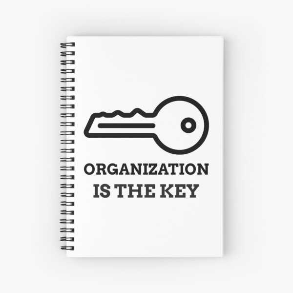 ORGANIZATION IS THE KEY  Spiral Notebook