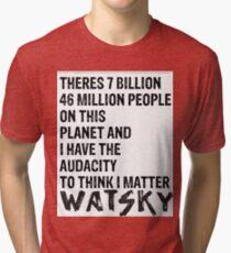 Watsky Quote Tri-blend T-Shirt