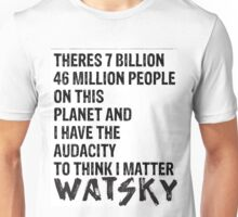 Watsky Quote Unisex T-Shirt