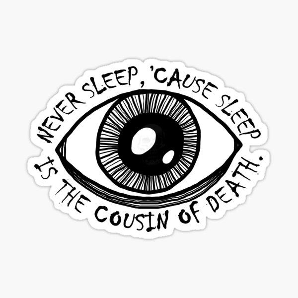 Never Sleep Eye Sticker