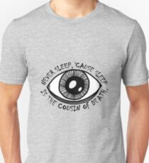 Never Sleep Eye Unisex T-Shirt