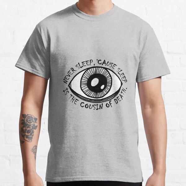 Never Sleep Eye Classic T-Shirt