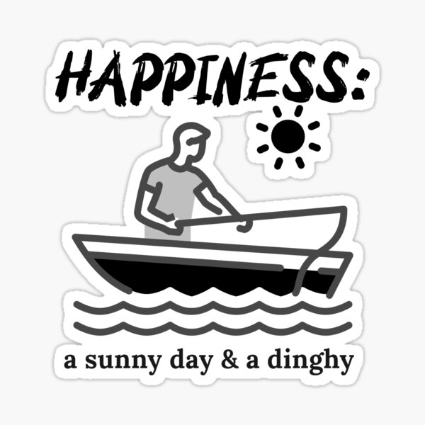 Happiness is a Dinghy - Funny Fishing Saying Sticker