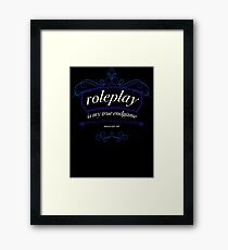 """""""Roleplay is my true endgame"""" - Design #1 - White Text Framed Print"""