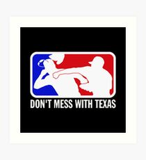 dont make me odor you dont mess with texas Art Print