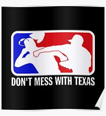 dont make me odor you dont mess with texas Poster