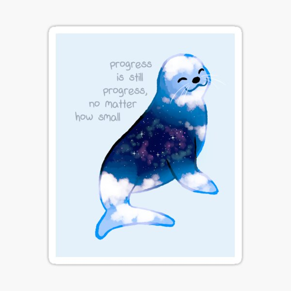 """Progress is Still Progress"" Galaxy Seal Sticker"