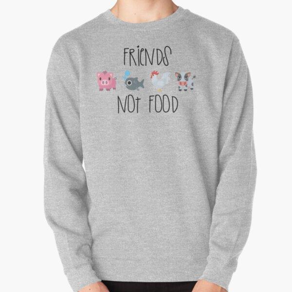 Friends Not Food Pullover Sweatshirt