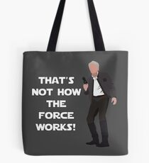 That's Not How The Force Works! Tote Bag