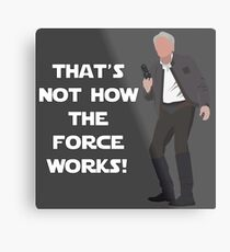 That's Not How The Force Works! Metal Print