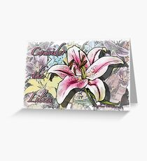 Consider the Lilies Greeting Card