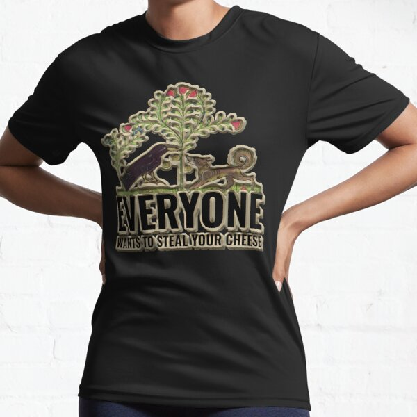 Everyone Wants To Steal Your Cheese Sticker Active T-Shirt
