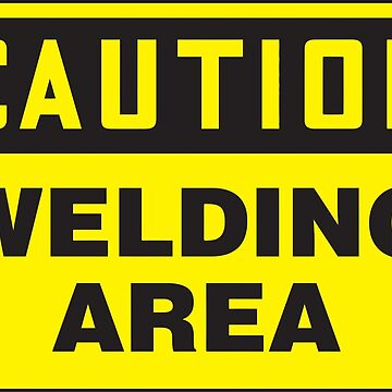Caution Welding Area by silverorlead