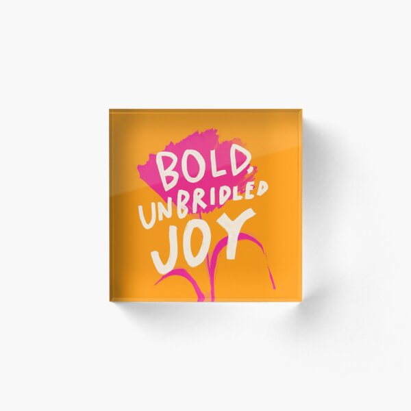 Bold, Unbridled Joy - Colorful Abstract Floral Art with Inspirational Quote by Morgan Harper Nichols Acrylic Block
