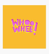 Whoo whee! expression lettering Photographic Print