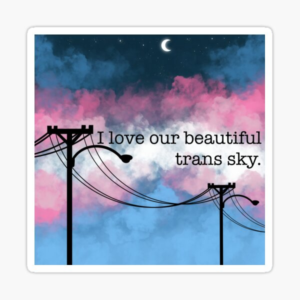 """""""I love our beautiful trans sky"""" square Sticker"""
